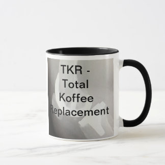 TKR - Total Koffee Replacement Mug