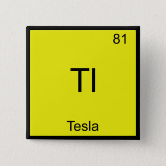 Tl - Tesla Funny Chemistry Element Symbol T-Shirt 2 Inch Square Button