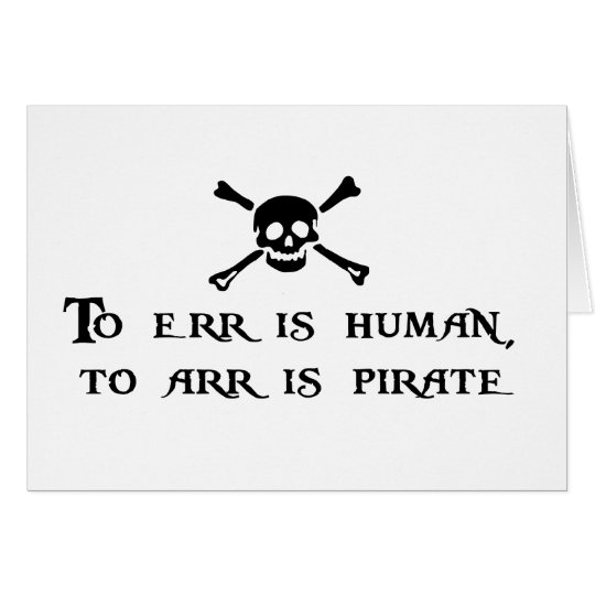 To Arr Is Pirate Greeting Card