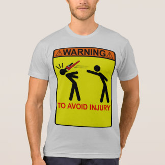 TO AVOID INJURY - Add Your Own Text T-Shirt