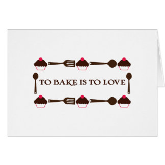 To Bake Is To Love Greeting Card