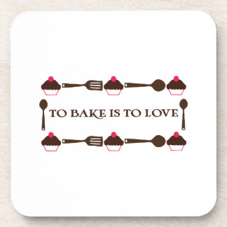 To Bake Is To Love Coasters