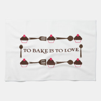To Bake Is To Love Kitchen Towel