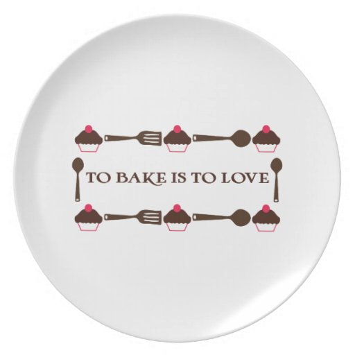 To Bake Is To Love Plates