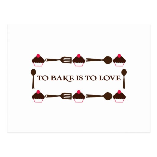 To Bake Is To Love Postcard