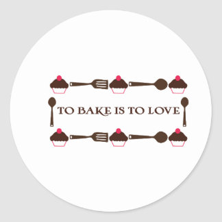 To Bake Is To Love Stickers