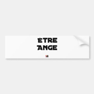 TO BE ANGEL - Word games - François City Bumper Sticker