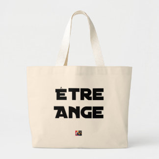 TO BE ANGEL - Word games - François City Large Tote Bag