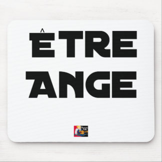 TO BE ANGEL - Word games - François City Mouse Pad
