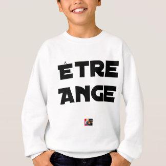 TO BE ANGEL - Word games - François City Sweatshirt