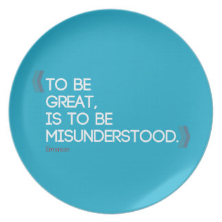 To be great is to be misunderstood Emerson quote Party Plate