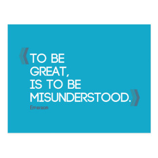 To be great is to be misunderstood Emerson quote Postcard