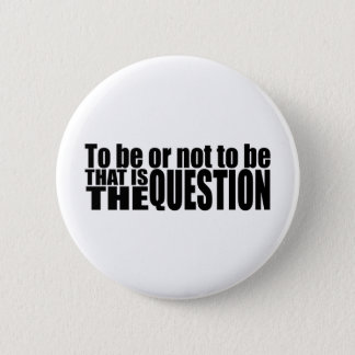 To Be Or Not To Be 2 Inch Round Button
