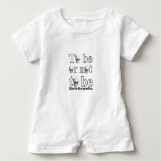 To be or not to be baby romper
