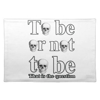 To be or not to be placemat