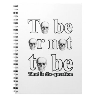 To be or not to be spiral notebooks