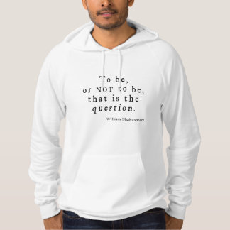 To Be or Not to Be That Question Shakespeare Quote Hoodie