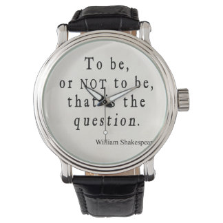 To Be or Not to Be That Question Shakespeare Quote Watch