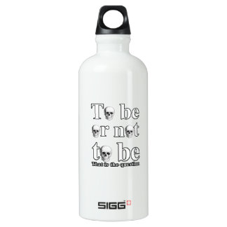 To be or not to be water bottle