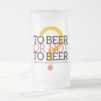 To beer or not to beer?, by el Señor Smith Frosted Glass Beer Mug