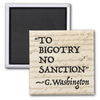 To Bigotry No Sanction Magnet