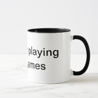 To busy playing video games coffee mug