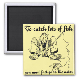 To catch lots of fish - Fishing Wisdom Magnet