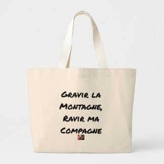 TO CLIMB THE MOUNTAIN, TO CHARM MY PARTNER LARGE TOTE BAG