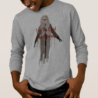 To Cool For Ghouls T-Shirt