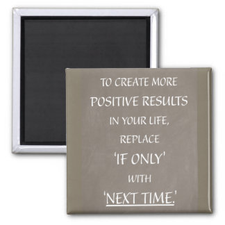 To create more POSITIVE RESULTS... Magnet