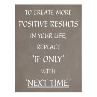 To create more POSITIVE RESULTS... Postcard