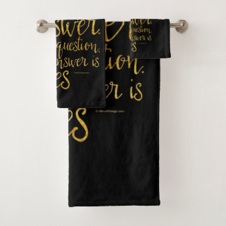 To Dance Is Not The Answer Bath Towel Set