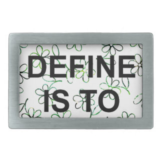 TO DEFINES is TO LIMIT.jpg Belt Buckles