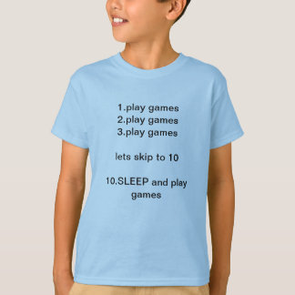 To do list1.play games2.play games 3.play games... T-Shirt