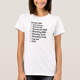 TO DO LIST( ) Cartwheel( ) Round-off( ) Round-o... T-Shirt