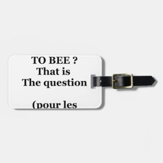 TO EEB GOLD NOT TO EEB? That is the question Luggage Tag