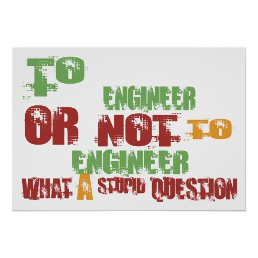 To Engineer Posters