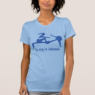 """""""To erg is inhuman"""" rower's shirt"""