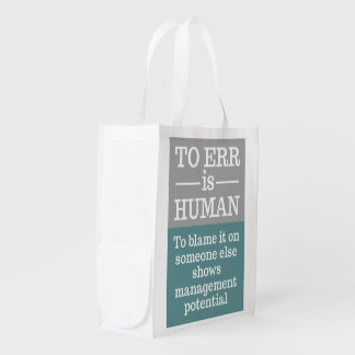 """To err is human"" reusable bag Reusable Grocery Bag"