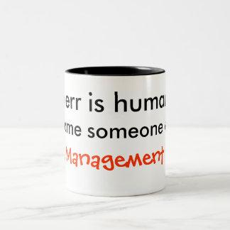To Err Is Human, To Blame Someone Else... Two-Tone Coffee Mug