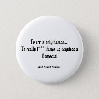 To err is only human... 2 inch round button