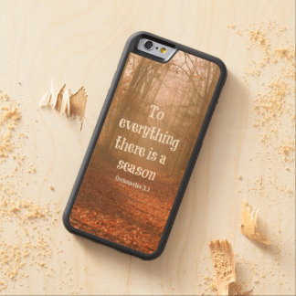 To everything there is a season Bible Verse Carved Maple iPhone 6 Bumper Case