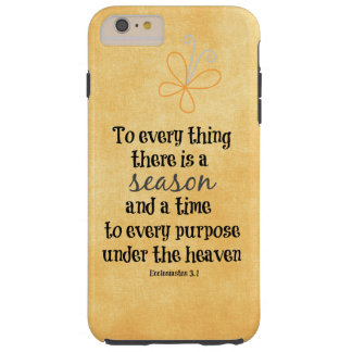 To everything there is a season Bible Verse Tough iPhone 6 Plus Case