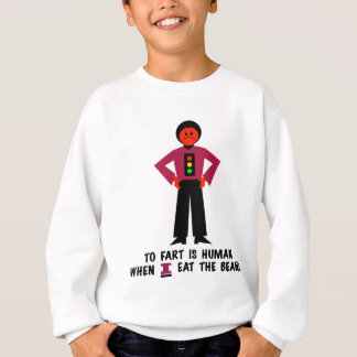 To Fart is Human Sweatshirt
