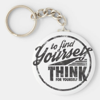 To Find Yourself, Think For Yourself Keychain