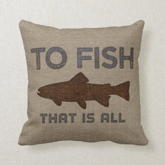 To Fish Burlap Throw Pillow