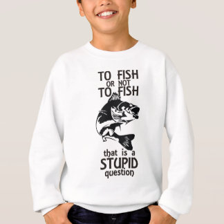 To Fish Sweatshirt