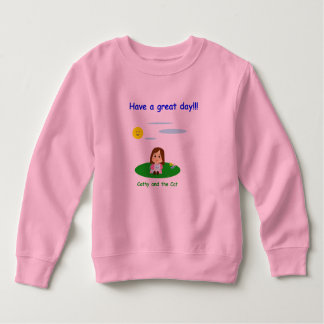 """To great day! "" Sweatshirt"
