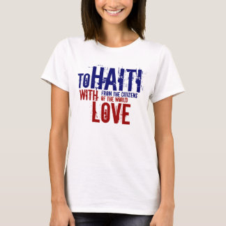 TO HAITI WITH LOVE WORLD SHIRT