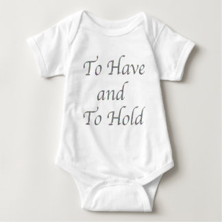To Have and To Hold Baby Bodysuit